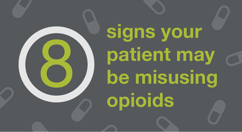 [Infographic] 8 signs your patient may be misusing opioids