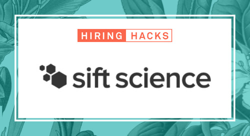 Hiring Hacks: How Sift Science Tackled University Recruiting