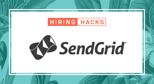 Hiring Hacks: How SendGrid Streamlines Its Recruiting Process from Interviewing to Onboarding