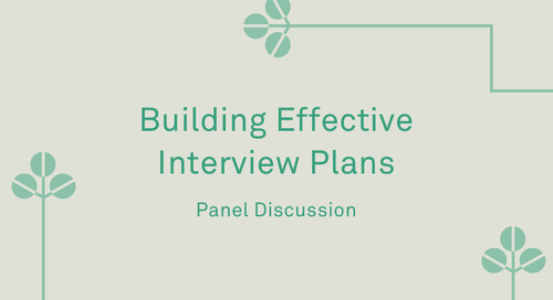 "Panel - ""Building Effective Interview Plans"""