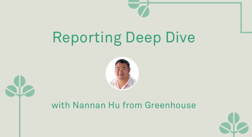 "Nannan Hu - ""Reporting Deep Dive (in Greenhouse)"""
