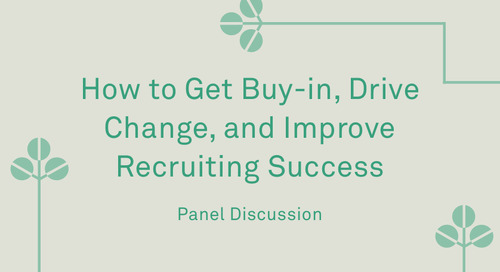 "Panel - ""How to Get Buy-In, Drive Change, and Improve Recruiting Success"""