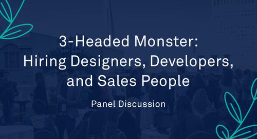 "Panel - ""3-Headed Monster: Hiring Designers, Developers, and Sales People"""