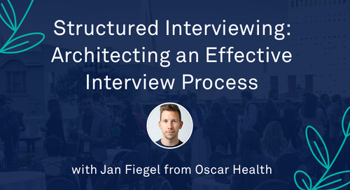 "Jan Fiegel - ""Structured Interviewing: Architecting an Effective Interview Process"""