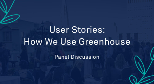 "Panel - ""User Stories: How We Use Greenhouse"""