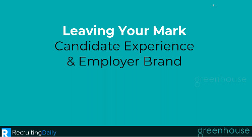 Leaving Your Mark: Candidate Experience & Employer Brand
