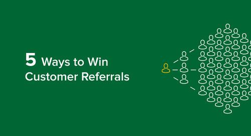 5 Ways To Win Customer Referrals