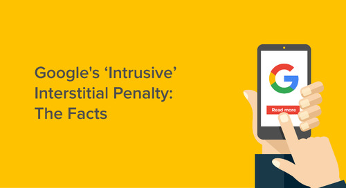 Google's 'Intrusive' Interstitial Penalty: The Facts