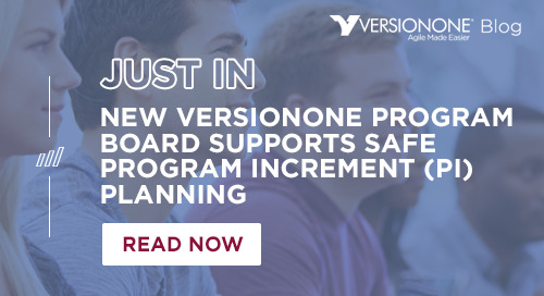 New VersionOne Program Board Supports SAFe Program Increment (PI) Planning