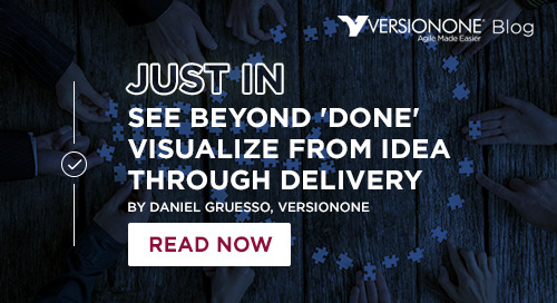 See Beyond 'Done' – Visualize from Idea through Delivery