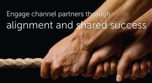 Engage Channel Partners Through Alignment and Shared Success