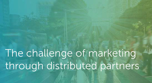 The Challenge of Marketing Through Distributed Partners