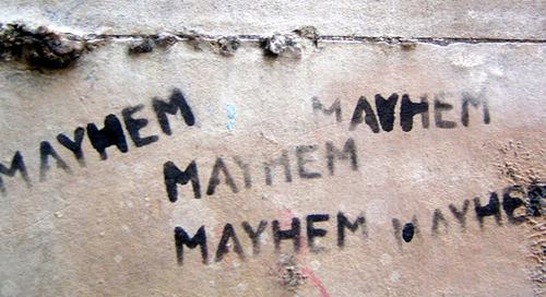 Mayhem Is Lurking In Your Marketing Department