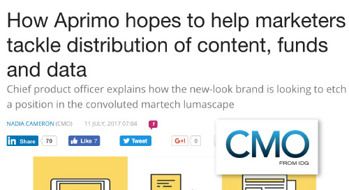 How Aprimo hopes to help marketers tackle distribution of content, funds and data [CMO.com.au]