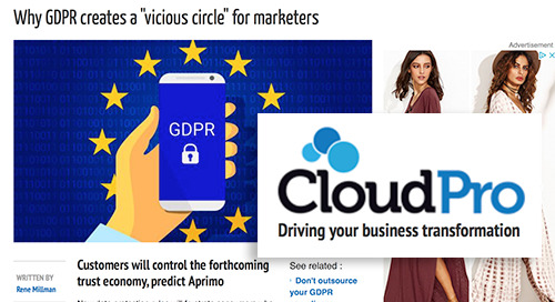 "Why GDPR creates a ""vicious circle"" for marketers [cloudpro.co.uk]"