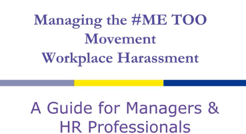 Managing the #METOO Movement – Workforce Harassment