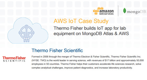 AWS IoT Case Study: Thermo Fisher builds IoT app on MongoDB Atlas & AWS