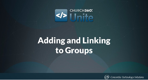 Adding and Linking to Groups in Church360° Unite