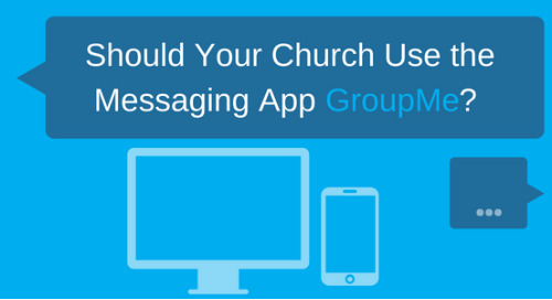 Should Your Church Use the Messaging App GroupMe?