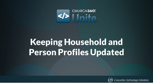 Keeping Household and Person Profiles Updated in Church360° Unite