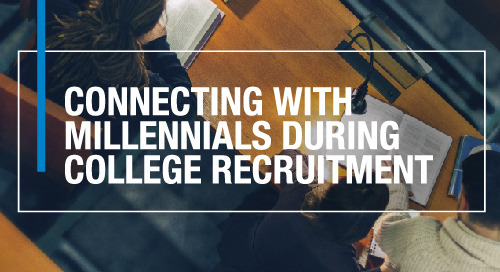 Connecting with Millennials During College Recruitment