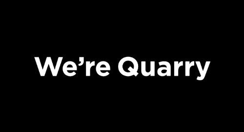 Meet Quarry