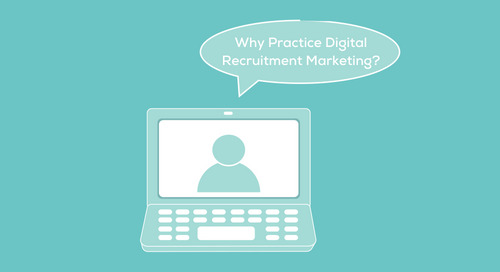 Why You Must Practice Digital Recruitment Marketing