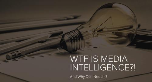 WTF is Media Intelligence!?