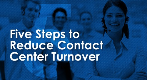 Introducing: Five Steps to Reduce Contact Center Turnover