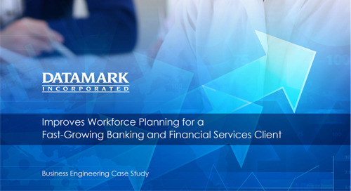 DATAMARK Improves Workforce Planning for a Fast-Growing Banking Client