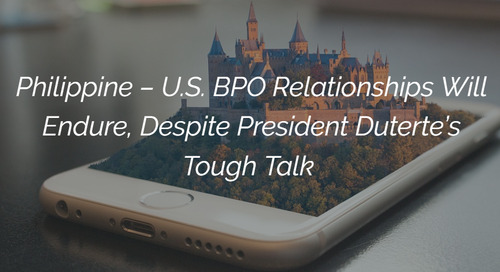 Philippine – U.S. BPO Relationships Will Endure, Despite President Duterte's Tough Talk