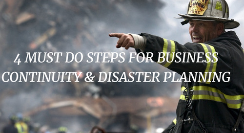 Four Must-Do Steps for Business Continuity & Disaster Planning
