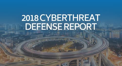 2018 Cyberthreat Defense Report