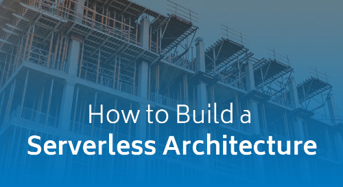 How to Build a Serverless Architecture