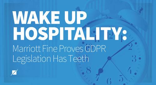 Wake Up Hospitality: Marriott Fine Proves GDPR Legislation Has Teeth