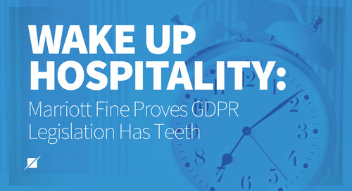 Wake Up Hospitality: Marriott Fine Proves GDPR Legislation Has Teeth