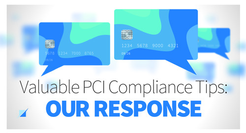 Valuable PCI Compliance Tips: Our Response