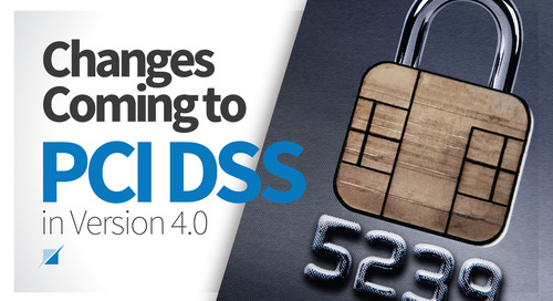 Changes Coming to PCI DSS in Version 4.0