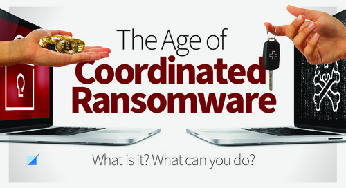 The Age of Coordinated Ransomware – What Is It, What Can You Do?