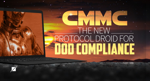CMMC – the New Protocol Droid for DoD Compliance