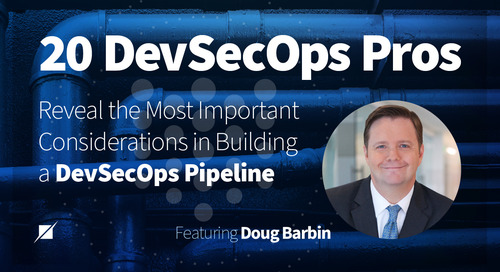 The Most Important Considerations in Building a DevSecOps Pipeline