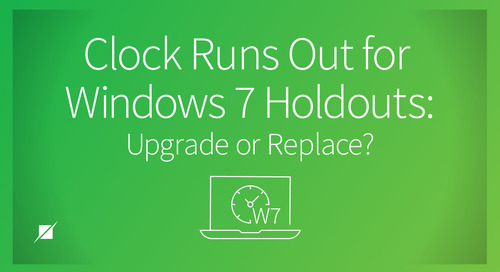 Clock Runs Out for Windows 7 Holdouts: Upgrade or Replace?