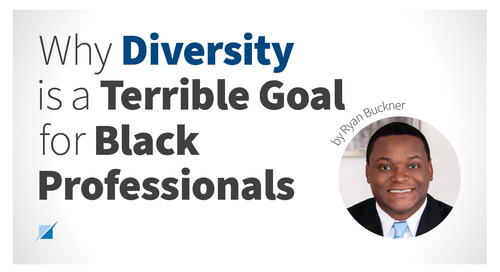 Why Diversity is a Terrible Goal for Black Professionals