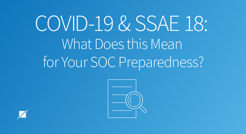 COVID-19 and SSAE 18: What Does This Mean for Your SOC Preparedness