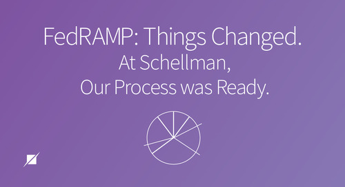 FedRAMP: Things Changed. At Schellman, Our Process was Ready