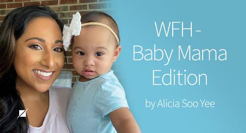 WFH - Baby Mama Edition