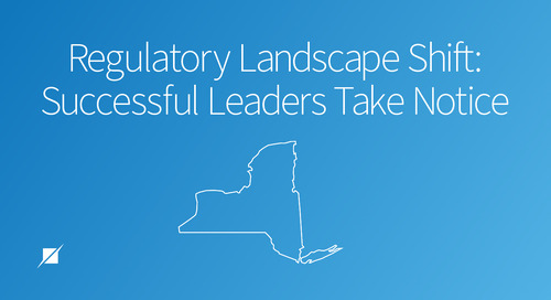 Regulatory Landscape Shift: Successful Leaders Take Notice