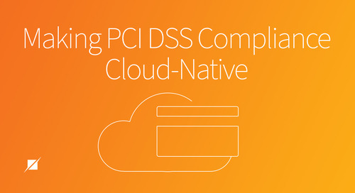 Making PCI DSS Compliance Cloud-Native