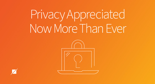 Privacy Appreciated Now More Than Ever