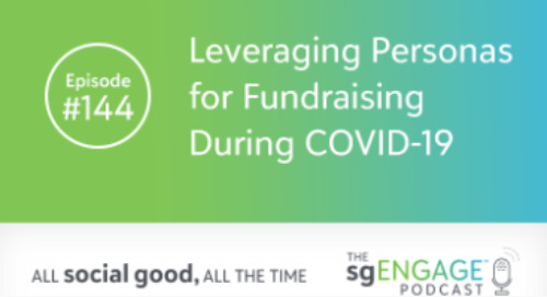 The sgENGAGE Podcast Episode 144: Leveraging Personas for Fundraising During COVID-19